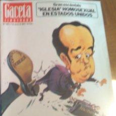 Coleccionismo de Revista Gaceta Ilustrada: Nº 1.013: VILLAR MIR TE TIENES QUE IR. IGLESIA HOMOSEXUAL EN USA. 07/03/1976. Lote 169206796