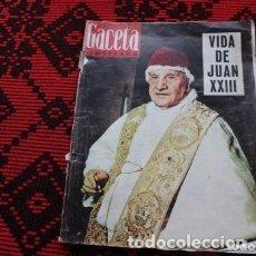 Coleccionismo de Revista Gaceta Ilustrada: LA GACETA ILUSTRADA Nº 348 1963, ESPECIAL PAPA JUAN XXIII. Lote 177394463