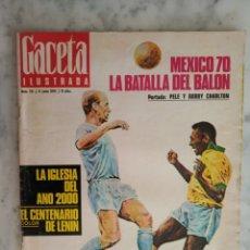 Coleccionismo de Revista Gaceta Ilustrada: GACETA ILUSTRADA Nº 715. ESPECIAL MUNDIAL MEXICO 70, PELÉ, LENIN, ANTONIO COLINO - AÑO 1970. Lote 178710838