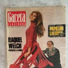 Coleccionismo de Revista Gaceta Ilustrada: GACETA ILUSTRADA Nº 699 - AÑO 1970 - RAQUEL WELCH PRESENTA LA MODA -. Lote 178753018