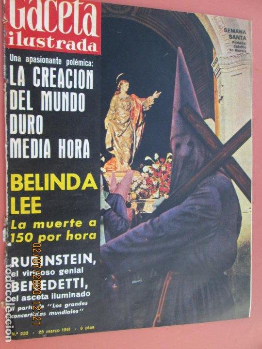 GACETA ILUSTRADA REVISTA Nº 233- 25-03-1961- RUBINSTEIN - BENEDETTI , BELINDA LEE (Coleccionismo - Revistas y Periódicos Modernos (a partir de 1.940) - Revista Gaceta Ilustrada)