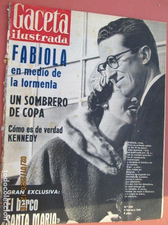 GACETA ILUSTRADA REVISTA Nº 226-04-02-1961- FABIOLA EN MEDIO DE LA TORMENTA - KENNEDY COMO ERA (Coleccionismo - Revistas y Periódicos Modernos (a partir de 1.940) - Revista Gaceta Ilustrada)