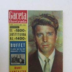 Coleccionismo de Revista Gaceta Ilustrada: GACETA ILUSTRADA - BURT LACASTER, 20 AÑOS FIN GUERRA CIVIL, EL SEAT 1800, BERNARD BUFFET.... Lote 204741843