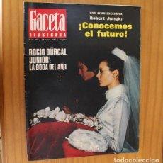 Coleccionismo de Revista Gaceta Ilustrada: GACETA ILUSTRADA 694, ENERO 1970. ROCIO DURCAL Y JUNIOR LA BODA DEL AÑO, KIM NOVAK, JAPON.... Lote 218949941
