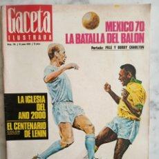 Coleccionismo de Revista Gaceta Ilustrada: REVISTA GACETA ILUSTRADA - Nº 715 -1970 - MEXICO 70 LA BATALLA DEL BALON - PELE -. Lote 222051031