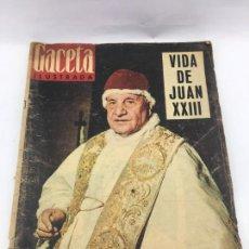 Coleccionismo de Revista Gaceta Ilustrada: GACETA ILUSTRADA - VIDA DE JUAN XXIII. Lote 227464220