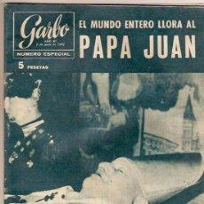 Coleccionismo de Revista Garbo: REVISTA GARBO AÑO XI NUMERO ESPECIAL EL MUNDO ENTERO LLORA AL PAPA JUAN XXIII 1963. Lote 36181490