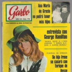 Coleccionismo de Revista Garbo: REVISTA GARBO Nº 778. 3 FEBRERO 1968. IRENE DE GRECIA JULIE CHRISTIE, LUCÍA BOSE Y DOMINGUÍN. Lote 95873139