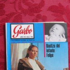 Coleccionismo de Revista Garbo: GARBO: BAUTIZO INFANTE FELIPE. CLAUDIA CARDINALE.Nº 780 DE 1968. 10 PTS. 82 PAG.. Lote 105966063