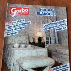 Coleccionismo de Revista Garbo: GARBO - ESPECIAL - HOGAR BLANCO 84. Lote 110572019