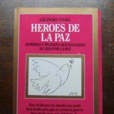 Coleccionismo de Revista Garbo: GRANDES VIDAS. HEROES DE LA PAZ. 10 HOMBRES Y MUJERES QUE HAN DADO SU VIDA POR LA PAZ. GARBO. Lote 113332651