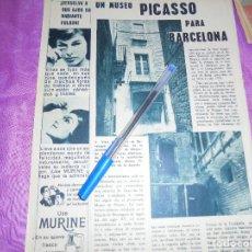 Coleccionismo de Revista Garbo: RECORTE DE PRENSA : MUSEO PICASSO PARA BARCELONA. GARBO, JUNIO 1962. Lote 119427227