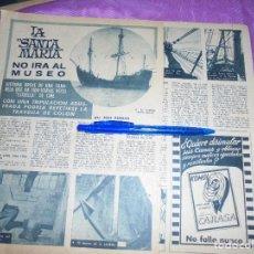 Coleccionismo de Revista Garbo: RECORTE PRENSA : LA NAO SANTA MARIA, NO IRA AL MUSEO. GARBO, MAYO 1956. Lote 120042851