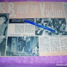 Coleccionismo de Revista Garbo: RECORTE PRENSA : BRIGITTE BARDOT VUELVE CON VADIM. GARBO, FEBRERO 1962. Lote 120125867
