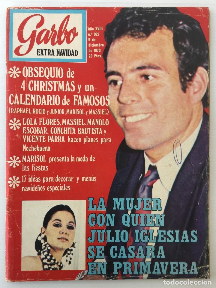 REVISTA GARBO AÑO XVIII – Nº 927 – 9 DE DICIEMBRE DE 1970 – JULIO IGLESIAS (Coleccionismo - Revistas y Periódicos Modernos (a partir de 1.940) - Revista Garbo)