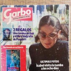 Coleccionismo de Revista Garbo: GARBO 1984 - ISABEL PANTOJA TRAS LA MUERTE DE PAQUIRRI. Lote 164920838
