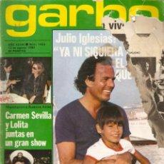 Coleccionismo de Revista Garbo: GARBO 1423 JULIO IGLESIAS PECOS MARISOL ROCIO JURADO PARCHIS CARMEN SEVILLA LOLA FLORES MIGUEL BOSE. Lote 170284416