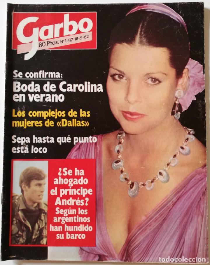REVISTA GARBO Nº 1517 CAROLINA DE MONACO JIMENEZ DEL OSO MARISOL ROCIO DURCAL RAPHAEL DALLAS (Coleccionismo - Revistas y Periódicos Modernos (a partir de 1.940) - Revista Garbo)