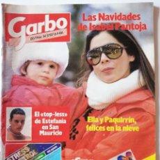 Coleccionismo de Revista Garbo: REVISTA GARBO Nº 1707 ISABEL PANTOJA PAQUIRRIN ESTEFANIA DE MONACO MIGUEL BOSE VERONICA CASTRO. Lote 191811870