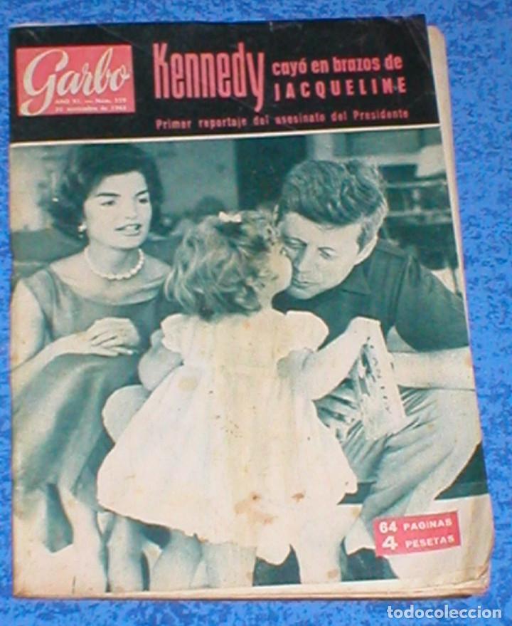 REVISTA GARBO 559 JOHN F. KENNEDY JACKIE JACQUELINE 1963 IRA DE FURSTENBERG AVA GARDNER CARMEN AMAYA (Coleccionismo - Revistas y Periódicos Modernos (a partir de 1.940) - Revista Garbo)