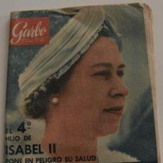 Coleccionismo de Revista Garbo: GARBO Nº 561 - DICIEMBRE 1961 - EL 4º HIJO DE ISABEL II PONE EN PELIGRO SU SALUD. Lote 191803810