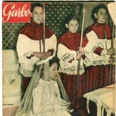 Coleccionismo de Revista Garbo: LA DESDICHADA VIDA DE CAROL II - VELA ZANETTI PINTA EN LA ONU - REVISTA GARBO ABRIL 1953. Lote 198235336