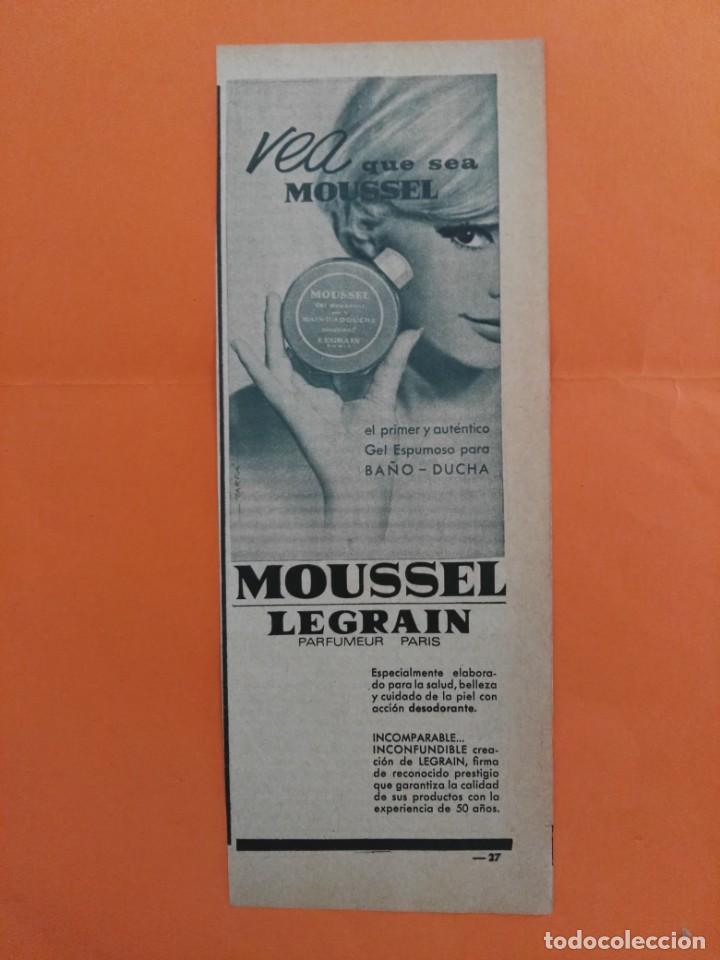 ANUNCIO PUBLICIDAD AÑO 1965 COSMÉTICA PERFUMERÍA GEL DE BAÑO MOUSSEL LEGRAIN (Coleccionismo - Revistas y Periódicos Modernos (a partir de 1.940) - Revista Garbo)