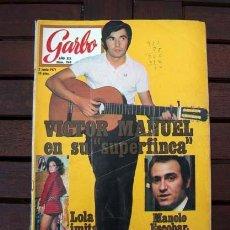 Coleccionismo de Revista Garbo: GARBO / MANOLO ESCOBAR, VICTOR MANUEL, LOLA FLORES, GRANOLLERS, MAJA INTERNACIONAL, RAPHAEL. Lote 214105868