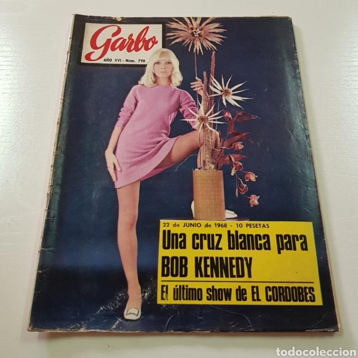 GARBO N° 798 JUNIO 1968 BOB KENNEDY - EL CORDOBÉS - LAURA VALENZUELA ... (Coleccionismo - Revistas y Periódicos Modernos (a partir de 1.940) - Revista Garbo)