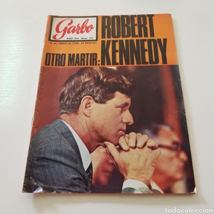 GARBO N° 797 ROBERT KENNEDY - LAS MUJERS DE LOS KENNEDY (Coleccionismo - Revistas y Periódicos Modernos (a partir de 1.940) - Revista Garbo)