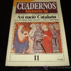 Colecionismo da Revista Historia 16: CUADERNOS HISTORIA 16 Nº 11 ASI NACIO CATALUÑA. Lote 29979117