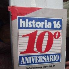 Coleccionismo de Revista Historia 16: REVISTA HISTORIA 16 10º ANIVERSARIO . Lote 34911656