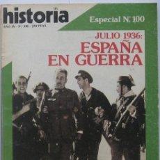 Coleccionismo de Revista Historia 16: HISTORIA 16 ESPECIAL Nº 100: JULIO 1936, ESPAÑA EN GUERRA 1984. Lote 37487032