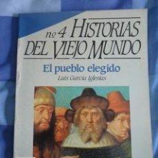 Coleccionismo de Revista Historia 16: HISTORIAS DEL VIEJO MUNDO, Nº 4. HISTORIA 16. EL PUEBLO ELEGIDO. LUIS GARCÍA IGLESIAS. Lote 38535203