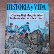 Coleccionismo de Revista Historia 16: HISTORIA Y VIDA. CARLOS II EL HECHIZADO: HISTORIA DE UN INFORTUNADO. Nº 16 - DIVERSOS AUTORES. Lote 35335463