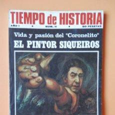 Coleccionismo de Revista Historia 16: TIEMPO DE HISTORIA. EL PINTOR SIQUEIROS. VIDA Y PASIÓN DEL CORONELITO. AÑO I. NÚM. 11 - DIVERSOS AUT. Lote 36670797