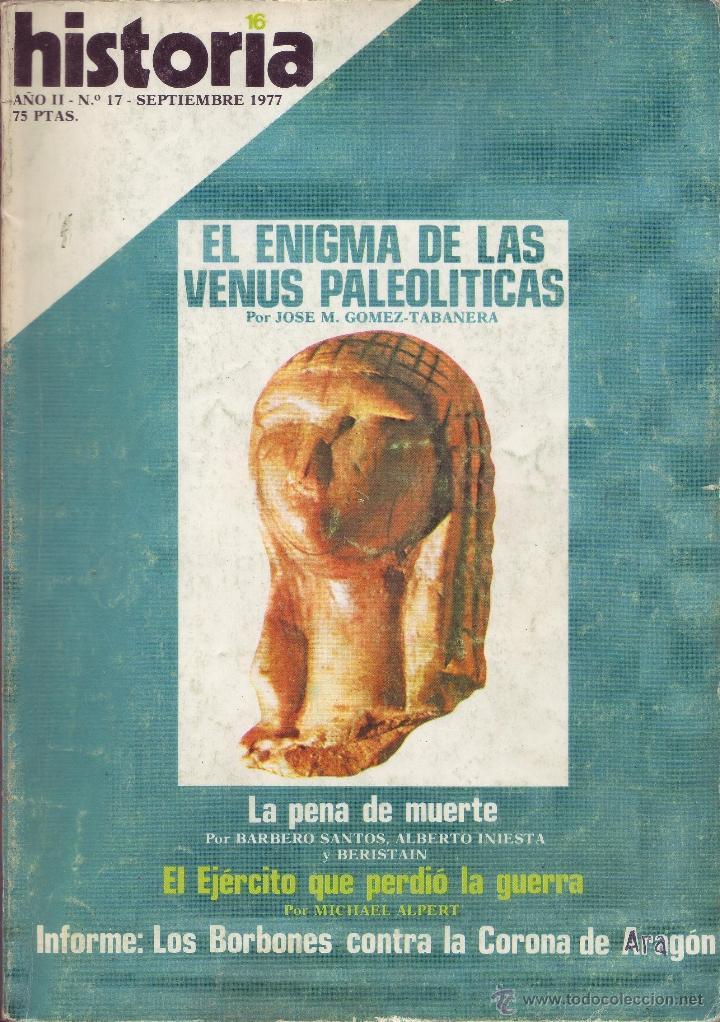 REVISTA HISTORIA 16 - Nº 17 (Coleccionismo - Revistas y Periódicos Modernos (a partir de 1.940) - Revista Historia 16)