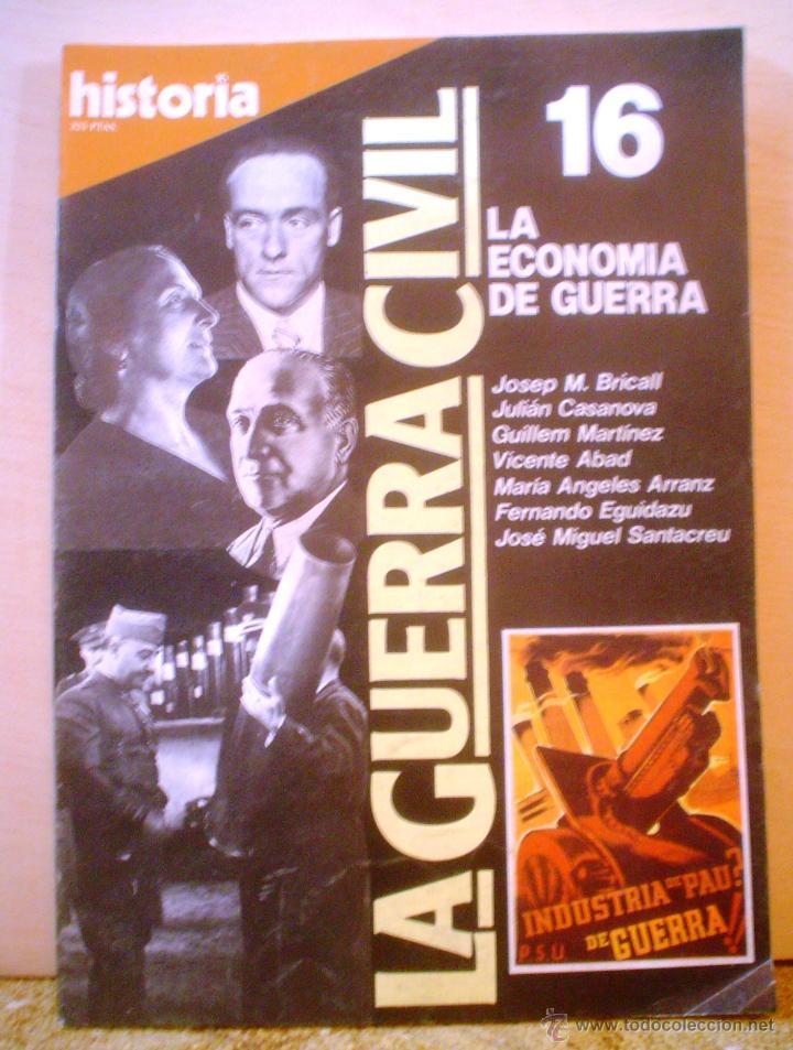 HISTORIA 16.LA GUERRA CIVIL.LA ECONOMIA DE GUERRA.Nº 16 (Coleccionismo - Revistas y Periódicos Modernos (a partir de 1.940) - Revista Historia 16)