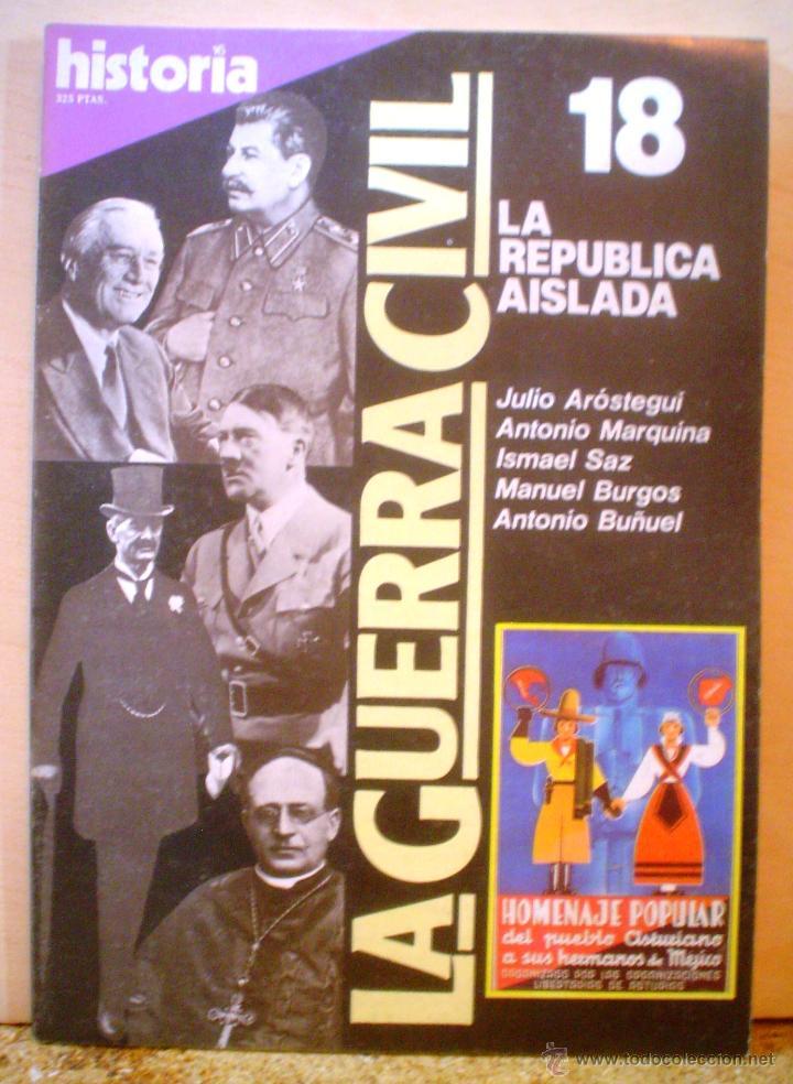 HISTORIA 16.LA GUERRA CIVIL.LA REPUBLICA AISLADA.Nº 18 (Coleccionismo - Revistas y Periódicos Modernos (a partir de 1.940) - Revista Historia 16)