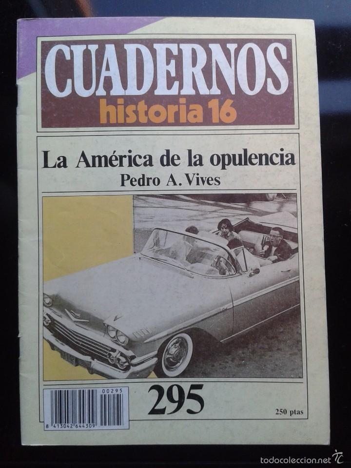 CUADERNOS DE HISTORIA LA AMERICA DE LA OPULENCIA 1985 (Coleccionismo - Revistas y Periódicos Modernos (a partir de 1.940) - Revista Historia 16)