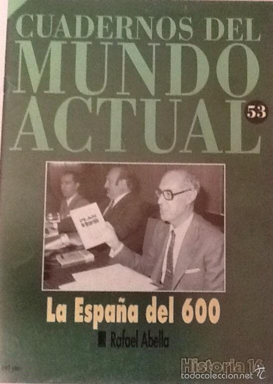CUADERNOS DEL MUNDO ACTUAL 53 LA ESPAÑA DEL 600 HISTORIA 16 (Coleccionismo - Revistas y Periódicos Modernos (a partir de 1.940) - Revista Historia 16)