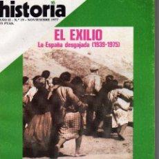 Coleccionismo de Revista Historia 16: HISTORIA 16 EL EXILIO , LA ESPAÑA DESGAJADA (1939-1975) .Nº 19 NOVIEMBRE 1977. Lote 57221786