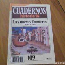 Coleccionismo de Revista Historia 16: CUADERNOS DE HISTORIA 16 - NÚMERO 109 - LAS NUEVAS FRONTERAS. Lote 62711884