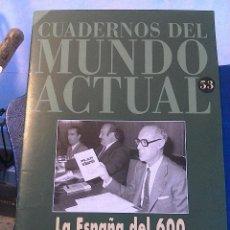 Coleccionismo de Revista Historia 16: CUADERNOS DEL MUNDO ACTUAL N' 53 LA ESPAÑA DEL 600. Lote 64191211