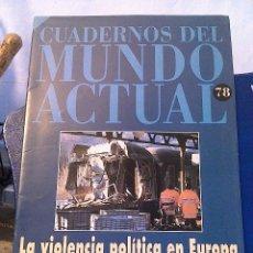 Coleccionismo de Revista Historia 16: CUADERNOS DEL MUNDO ACTUAL N' 78 LA VIOLENCIA POLITICA EN EUROPA. Lote 64191891