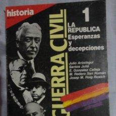 Coleccionismo de Revista Historia 16: REVISTA HISTORIA 16 , LA GUERRA CIVIL Nº 1 LA REPUBLICA, ESPERANZAS Y DECEPCIONES - 1.986. Lote 69114645