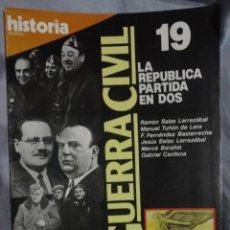 Coleccionismo de Revista Historia 16: REVISTA HISTORIA 16 , LA GUERRA CIVIL Nº 19 , LA REPUBLICA PARTIDA EN DOS - 1.986. Lote 69115609