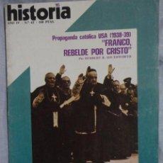 Coleccionismo de Revista Historia 16: REVISTA HISTORIA 16 ,Nº 43 ,PROPAGANDA CATOLICA USA (1938-39) FRANCO , REBELDE POR CRISTO 1979. Lote 69119205