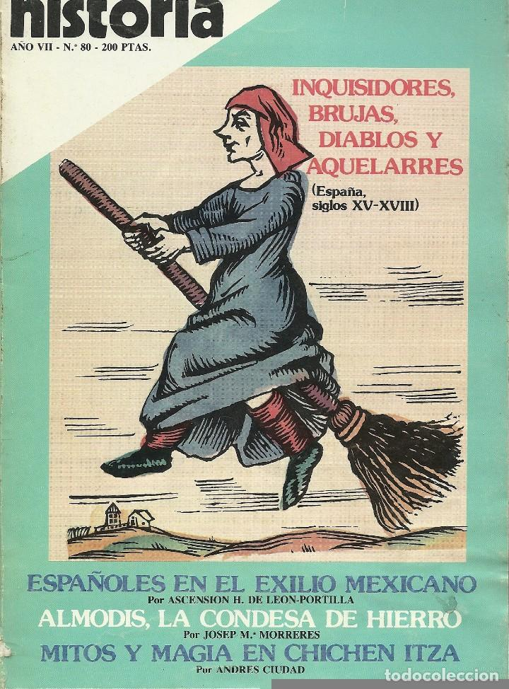 HISTORIA 16. Nº 80.DICIEMBRE 1982. INQUISIDORES, BRUJAS, DIABLOS Y AQUELARRES. EXILIO MEJICANO (Coleccionismo - Revistas y Periódicos Modernos (a partir de 1.940) - Revista Historia 16)