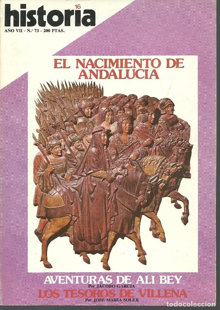 HISTORIA 16. Nº 73 MAYO 1982. EL NACIMIENTO DE ANDALUCÍA. AVENTURAS DE ALI BEY. VILLENA (Coleccionismo - Revistas y Periódicos Modernos (a partir de 1.940) - Revista Historia 16)